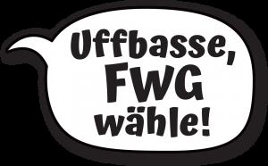 Uffbasse, FWG wähle!